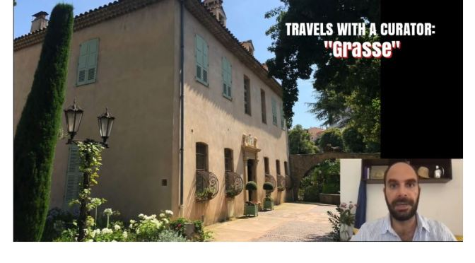 "Travels With A Curator: ""Grasse"" In The South Of France (The Frick Video)"