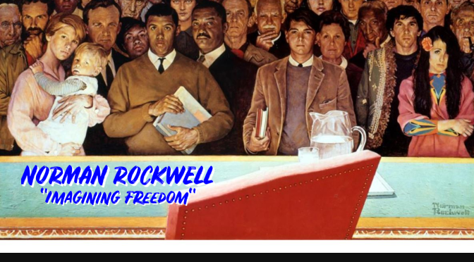 "Top Art Exhibits: ""Norman Rockwell – Imagining Freedom"" (Denver Art)"