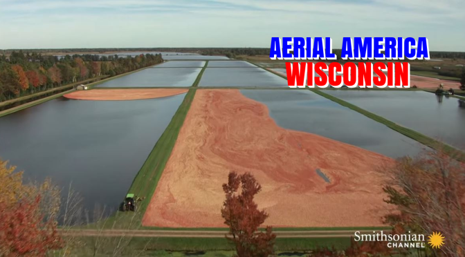 "TOP TRAVEL VIDEOS: ""AERIAL AMERICA – WISCONSIN"" (SMITHSONIAN CHANNEL)"