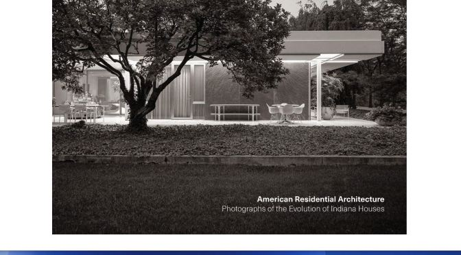 American Architecture:  Evolution Of Indiana Houses In Photographs