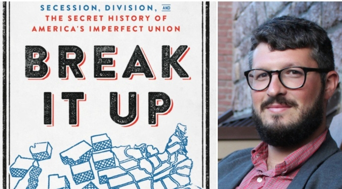 "Interviews: ""Break It Up "" Author Richard Kreitner: America's Imperfect Union"