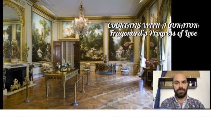 Cocktails With A Curator: 'Fragonard's Progress Of Love' (The Frick Video)