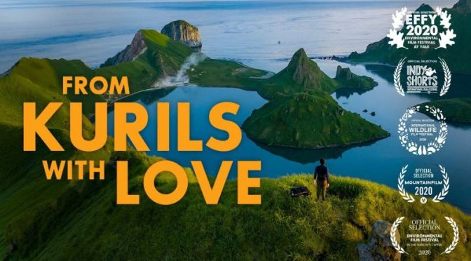 "New Wildlife Films: ""From Kurils With Love"" – Kuril Islands In Eastern Russia"