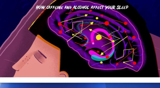 "Health Videos: ""How Caffeine And Alcohol Affect Your Sleep"""
