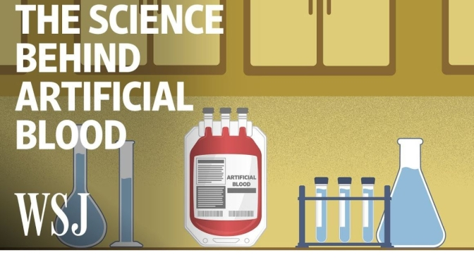 "Health Technology: ""The Science Behind Artificial Blood"" (WSJ Video)"