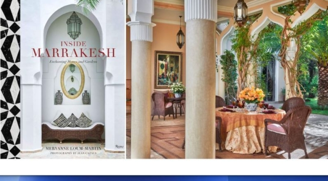 Interior Design: 'Inside Marrakesh – Enchanting Homes And Gardens' (2020)