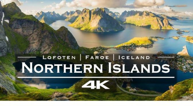 New Aerial Travel Video: The 'Northern Islands – Lofoten, Faroe & Iceland'