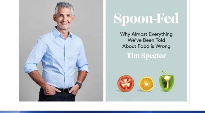 "Healthy Diet Podcasts: ""Spoon-Fed"" Author & Professor Tim Spector"