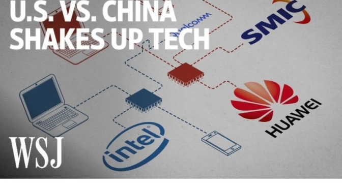 "World Business: ""The U.S. And China Battle Over  Technology"" (WSJ Video)"