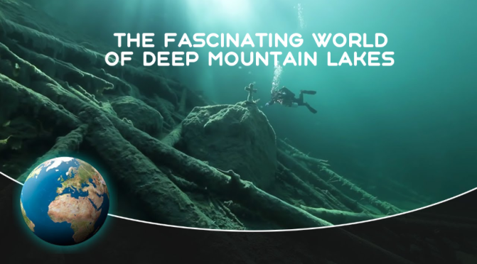 "Top New Travel Videos: ""The Fascinating World Of Deep Mountain Lakes"""
