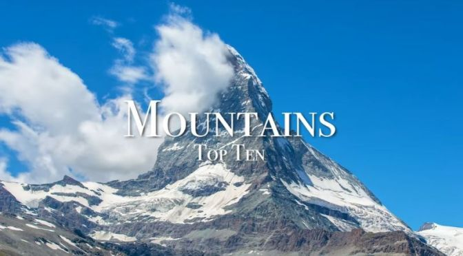 "New Travel Videos: ""Top Ten Mountains In Europe"""