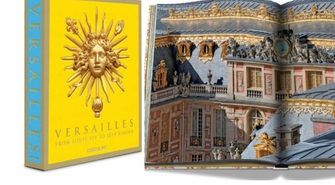 New Books: 'Versailles – From Louis XIV to Jeff Koons' (Assouline 2020)