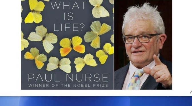 "Top Interview Podcasts: Nobel Prize Geneticist Sir Paul Nurse – ""What Is Life?"""