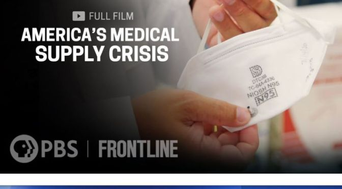 Investigations: 'America's PPE & Medical Supply Crisis' (PBS / Frontline Video)