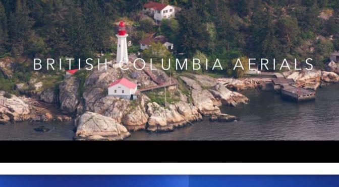 New Aerial Travel Videos: 'British Columbia, Canada'