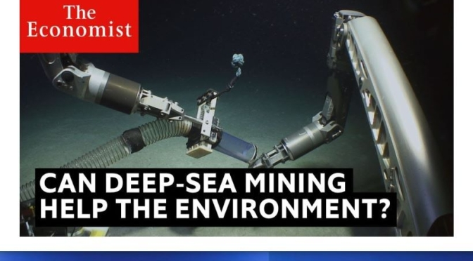 Ocean Resources Video: 'Deep-Sea Mining And The Environment' (Economist)