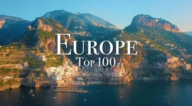 Travel Videos: 'Europe – Top 100 Places To Visit'