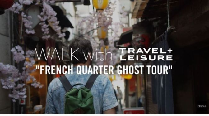 Top Walking Tour Videos: New Orleans French Quarter 'Haunted Tour'