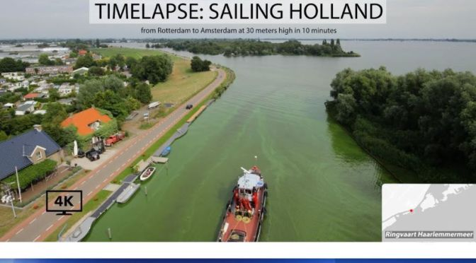 Timelapse Travel Videos: 'Rotterdam To Amsterdam In 10 Minutes' – 4K Sailing