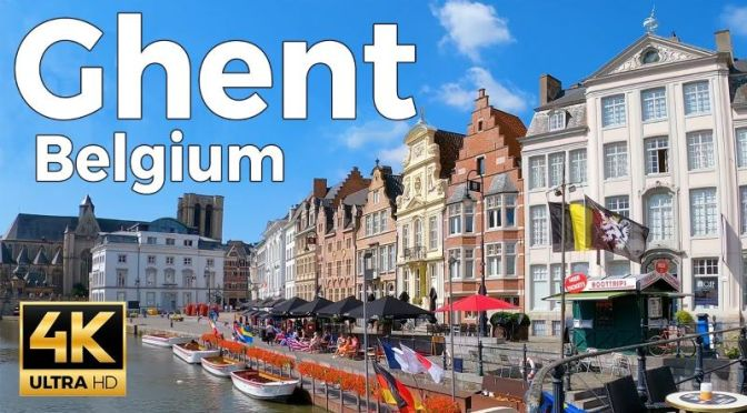 New Walking Tour Videos: 'Ghent, Belgium' In 4K (2020)