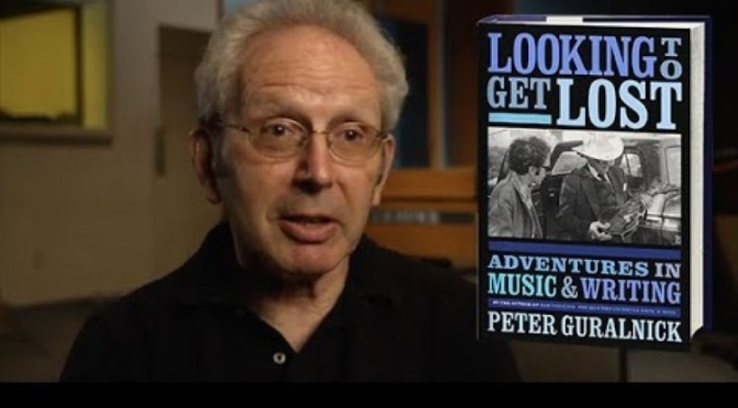 Podcast Interviews: Peter Guralnick- Looking To Get Lost In Music & Writing
