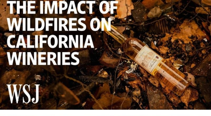 Wine Business Video: 'The Impact Of Wildfires On California Wineries' (WSJ)