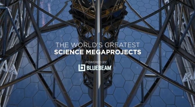 Technology: The World's Top Science Megaprojects