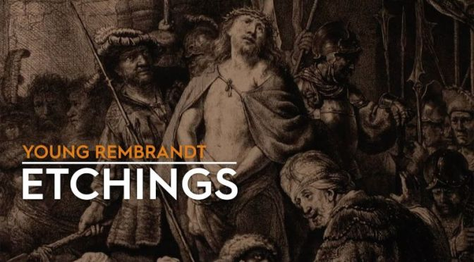 Art History Video: 'Young Rembrandt's Etchings'