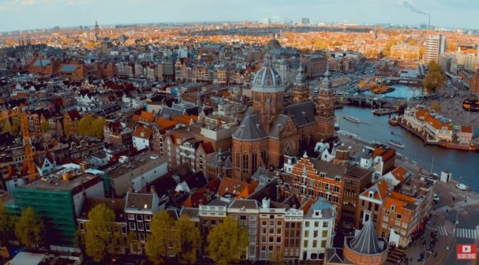 Aerial Travel: Amsterdam – The Netherlands (Video)