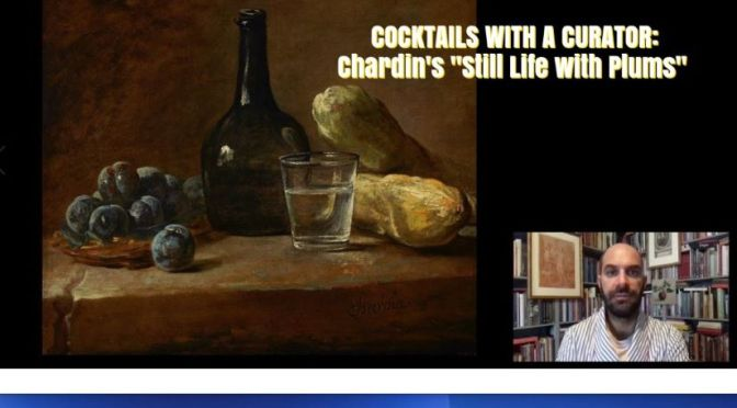 "Cocktails With A Curator: 'Chardin's ""Still Life With Plums""' (The Frick Video)"