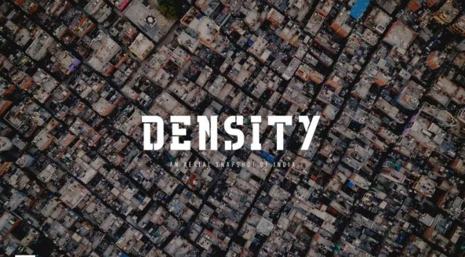 Travel Videos: 'Density' – An Aerial View Of India