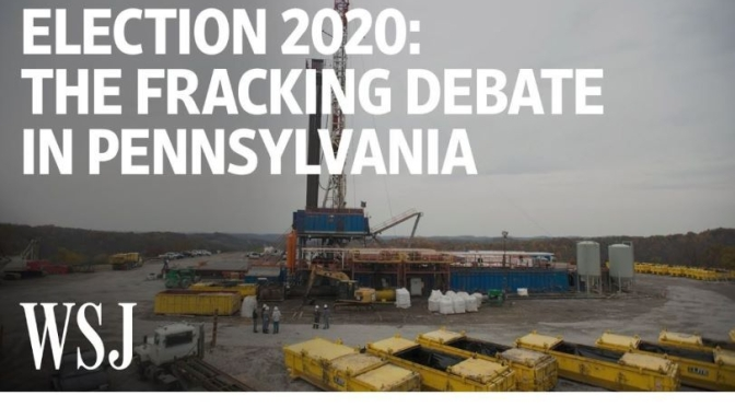 Political Video: 'Fracking Debate' In Pennsylvania May Decide Election (WSJ)