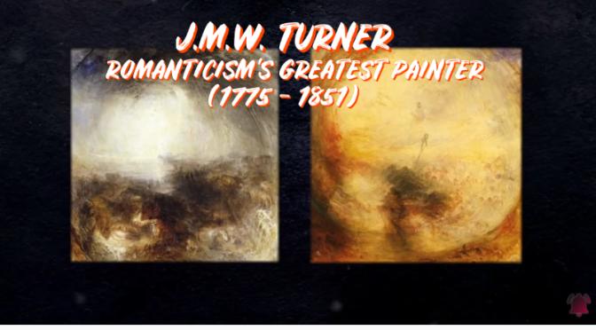 Profiles: 'J.M.W. Turner' – Romanticism's Greatest Painter (1775 – 1851)