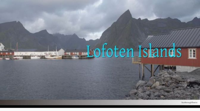 Travel: The 'Lofoten Islands' Of Norway (Video)