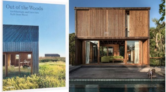 Books: 'Out Of The Woods – Architecture & Interiors Built from Wood' (2020)