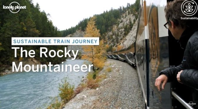 Top Train Travel: 'Rocky Mountaineer' In The Canadian Rockies (Video)