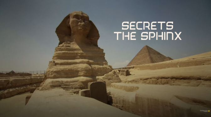 Egyptian History: 'Secrets Of The Sphinx Of Giza'