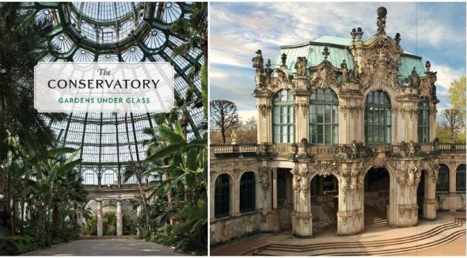 Architecture Books: 'The Conservatory – Gardens Under Glass' (Princeton)