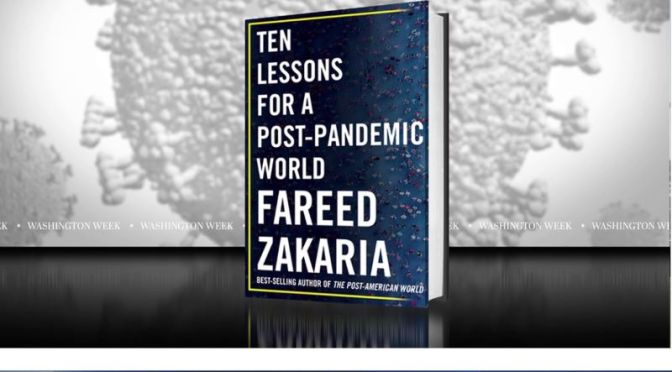 Interview: Fareed Zakaria – 'Ten Lessons For A Post-Pandemic World' (Video)