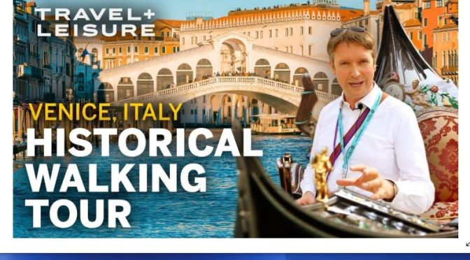 Historical Walking Tours: Venice, Italy (Video)