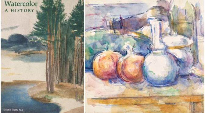 Art Books: Watercolor – A History (Marie-Pierre Salé)