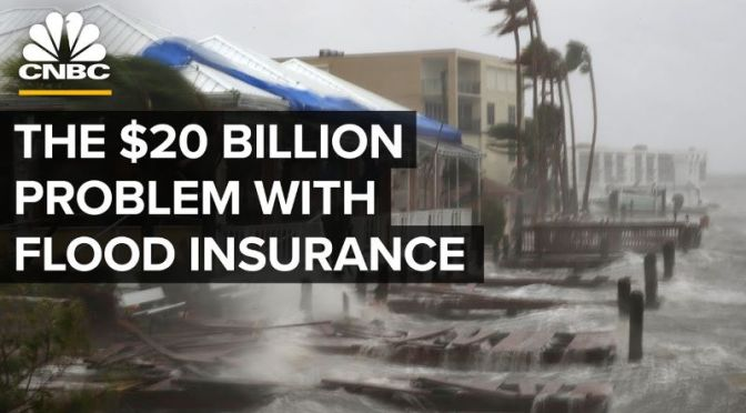Housing: Flood Insurance Is Spurring Buyers To Live In Dangerous Areas (CNBC)