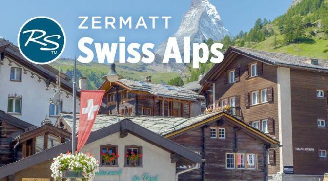 New Travel Guide Videos: 'Zermatt – Switzerland'