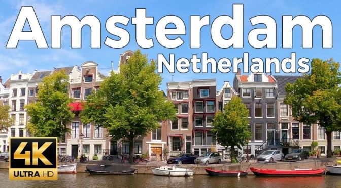 Walking Tour: Amsterdam -The Netherlands (Video)
