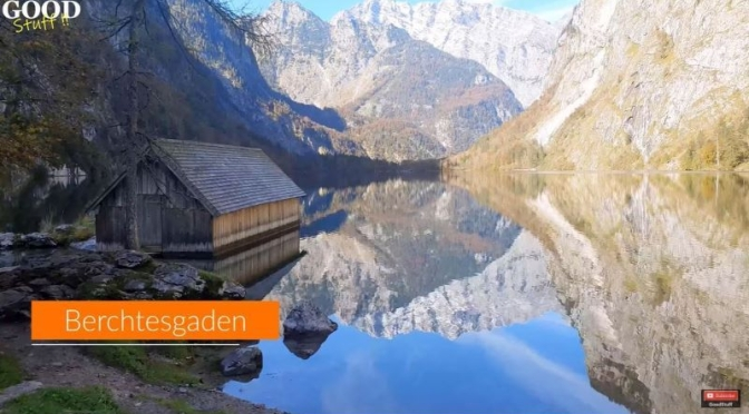 Travel: 'Berchtesgaden' In Bavaria, Germany (Video)