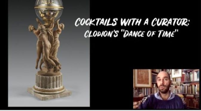 "Cocktails with a Curator: Clodion's ""Dance of Time"""