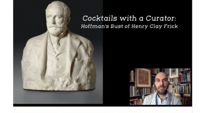 Cocktails With A Curator: 'Hoffman's Bust of Henry Clay Frick' (Frick Video)