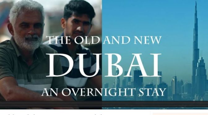 Travel & Culture: 'Dubai – The Old And The New'