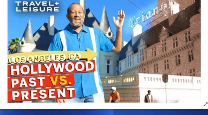 Travel Tours: 'Hollywood – Past Vs Present' (Video)