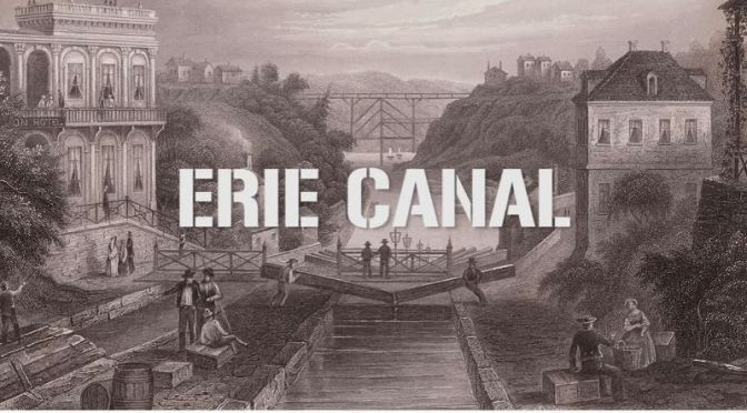 History: 'The Building Of The Erie Canal' (1817-1825)